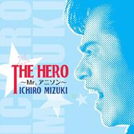 The HERO〜Mr.アニソン〜